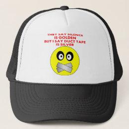 Silence Is Golden Duct Tape Is Silver Trucker Hat