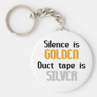 Silence is Golden Ductape is Silver Keychain