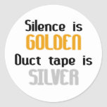 Silence is Golden Ductape is Silver Stickers