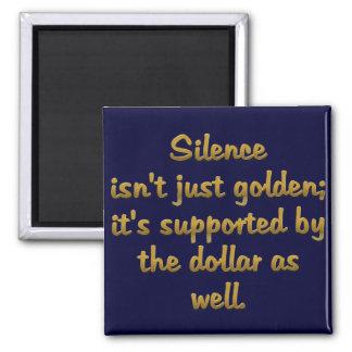 Silence is Golden Magnet