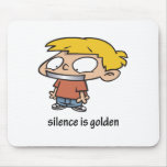 Silence Is Golden Mouse Pad