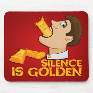 Silence Is Golden Mouse Pads