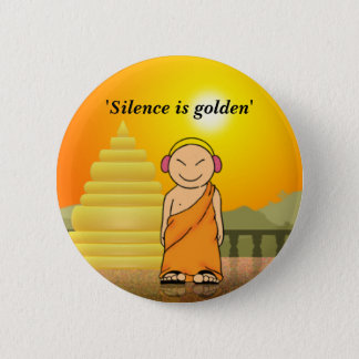 Silence is golden pinback button
