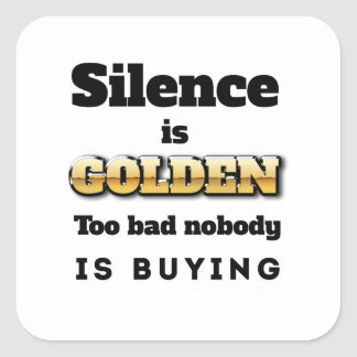 Silence is Golden Square Sticker