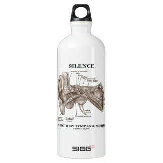 Silence Is Music To My Tympanic Membrane Ear Water Bottle
