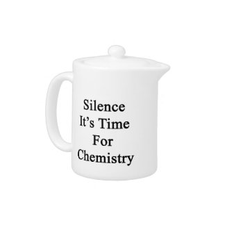 Silence It's Time For Chemistry