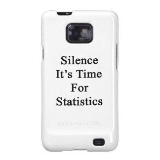 Silence It's Time For Statistics Galaxy S2 Case