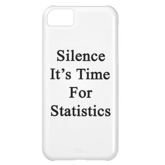 Silence It's Time For Statistics Case For iPhone 5C