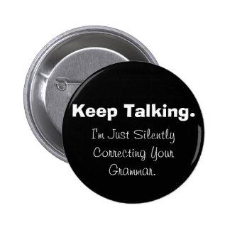 Silenciosamente corrección de su botón de la gramá pin redondo de 2 pulgadas