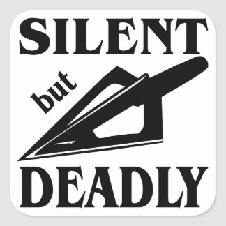 Silent But Deadly Bow Hunting Square Sticker