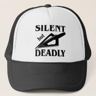 Silent But Deadly Bow Hunting Trucker Hat