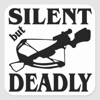 Silent But Deadly CrossBow Hunting Square Sticker