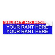 Silent No More Customizable bumper sticker bumpersticker