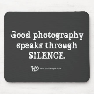 Silent Photography Quote Mouse Pad