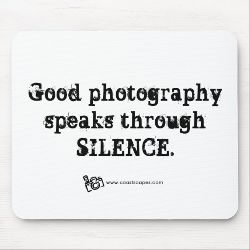 Silent Photography Quote Mouse Pads