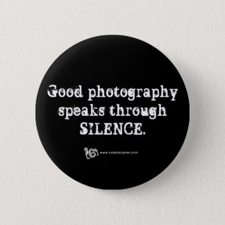 Silent Photography Quote Pinback Button