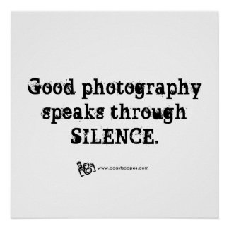 Silent Photography Quote Poster