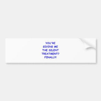 silent treatment bumper sticker