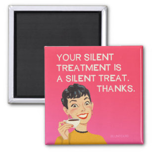 Silent Treatment Funny Vintage From Bluntcard Magnet