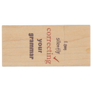 Silently Correcting your Grammar Funny Quote Wood Flash Drive