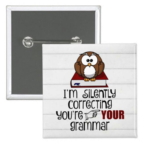 Silently Correcting Your Grammar Sarcastic Owl 2-inch Square Button