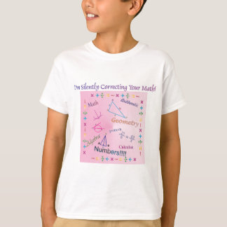 Silently Correcting your Math T-Shirt