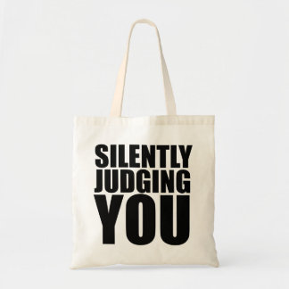 Silently Judging you Bag
