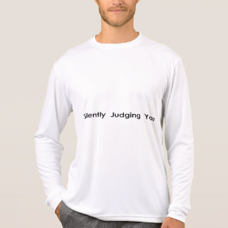 Silently Judging You Shirt