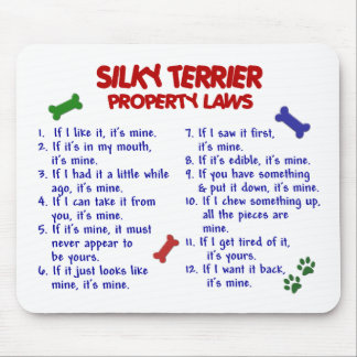 SILKY TERRIER Property Laws 2 Mouse Pad