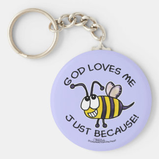 Silly Bee-God Loves Me Just Because Keychains