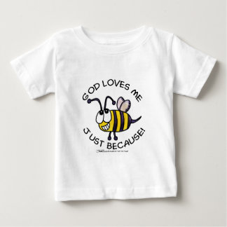 Silly Bee-God Loves Me Just Because Tees