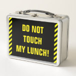 "[ Thumbnail: Silly, Bold ""Do Not Touch My Lunch"" Metal Lunch Box ]"