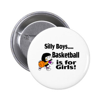 Silly Boys, Basketball Is For Girls Button