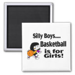 Silly Boys Basketball Is For Girls Magnets