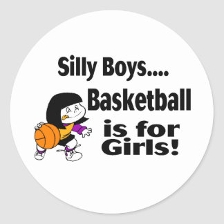 Silly Boys Basketball Is For Girls Stickers