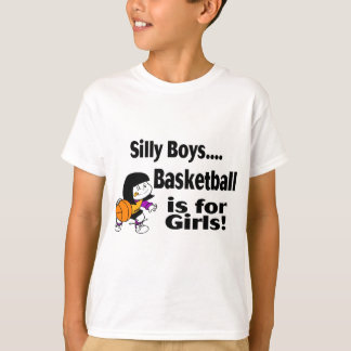 Silly Boys Basketball Is For Girls T-Shirt