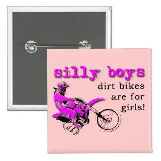 Silly Boys Dirt Bike Motocross Button Badge Funny