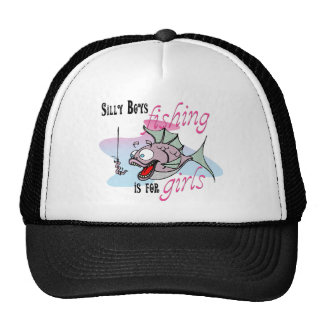 Silly Boys Fishing is For Girls Fishing TShirt Trucker Hat