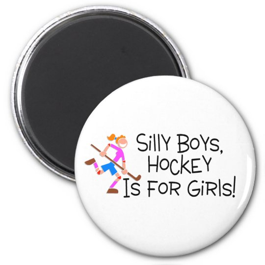 Silly Boys Hockey Is For Girls Magnet