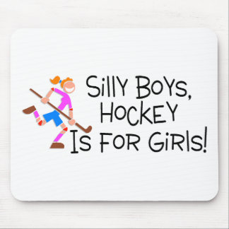 Silly Boys Hockey Is For Girls Mouse Pad