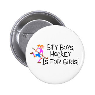 Silly Boys Hockey Is For Girls Pinback Button