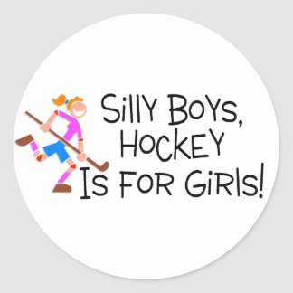 Silly Boys Hockey Is For Girls Round Stickers