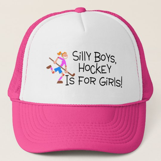 Silly Boys Hockey Is For Girls Trucker Hat