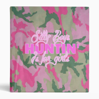 Silly Boys Huntin is for GIRLS 3 Binders