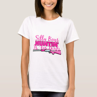 Silly Boys, Hunting Is For Girls T-Shirt
