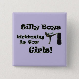 Silly Boys Kickboxing is for Girls! Button