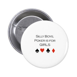 Silly boys poker is for girls T-shirt Button