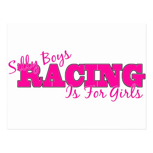 Silly Boys Racing Is For Girls Post Cards