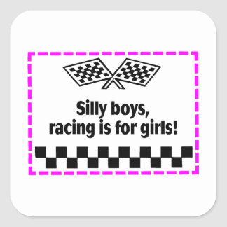 Silly Boys Racing Is For Girls Square Sticker