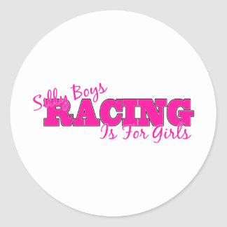 Silly Boys Racing Is For Girls Round Sticker